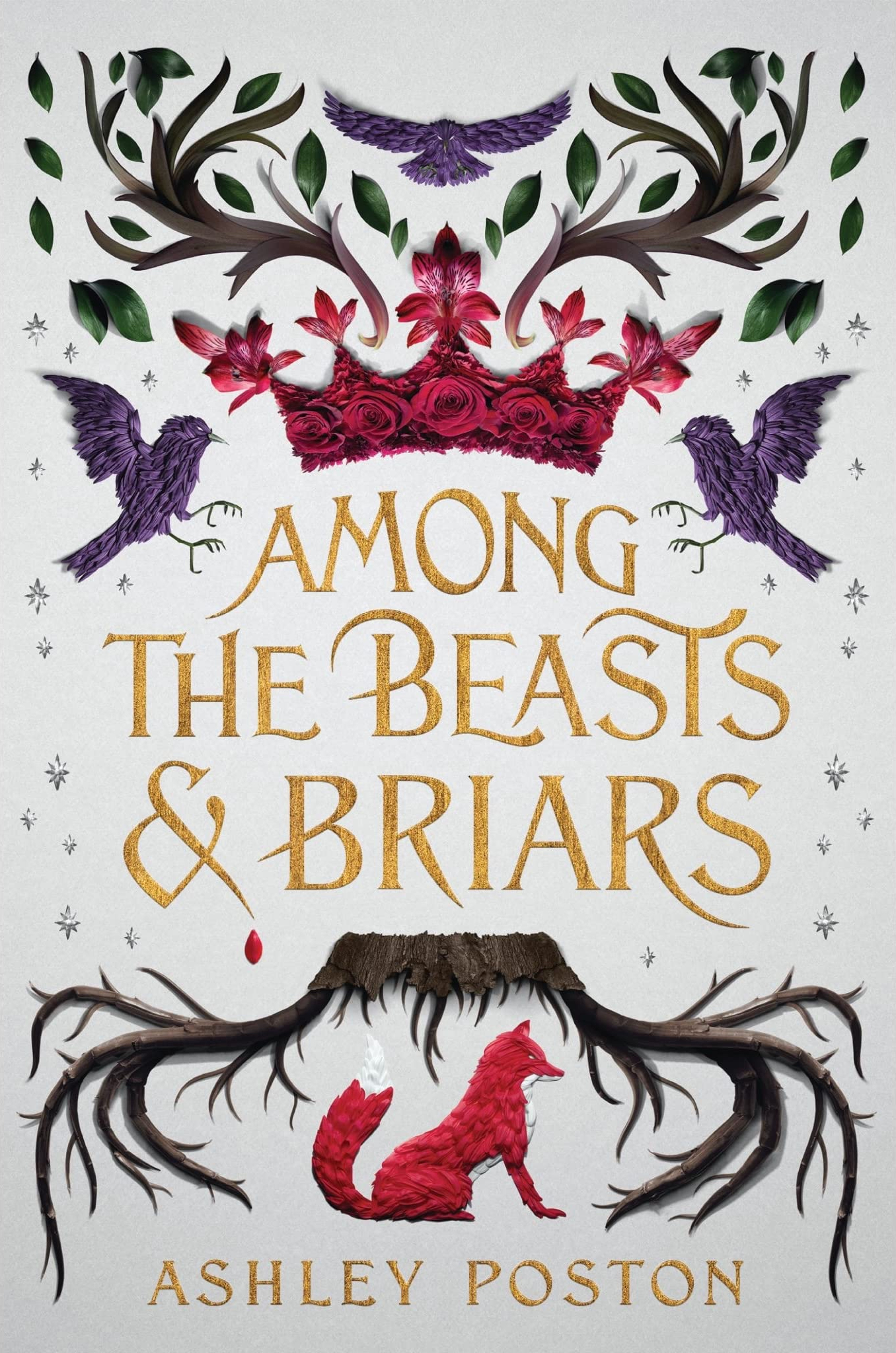 Ashely Poston - Among the Beasts and Briars