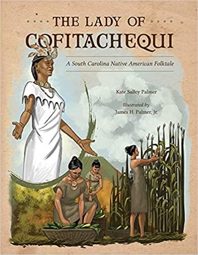 Kate Palmer - The Lady of Cofitachequi